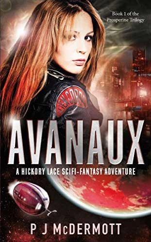 Cover design of Avanaux: A Hickory Lace Scifi-Fantasy Adventure (The Prosperine Trilogy Book 1) by PJ McDermott
